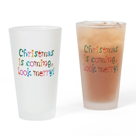 Christmas Is Coming Pint Glass