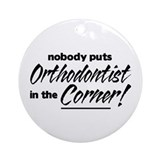 Orthodontist Nobody Corner Ornament (Round)