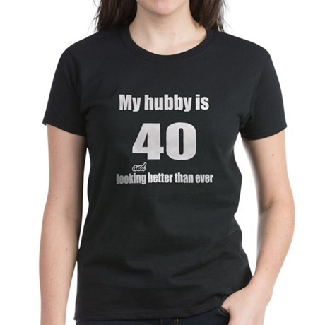 My hubby is 40 Women's Dark T-Shirt