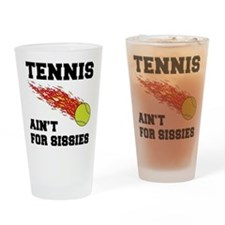 Tennis Ain't For Sissies Pint Glass