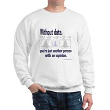Without Data... Sweatshirt