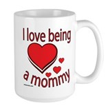 i love being a mommy Mug