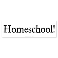 Homeschool! Bumper Sticker