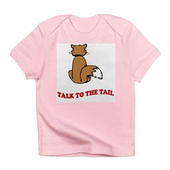 Talk To The Tail Infant T-Shirt