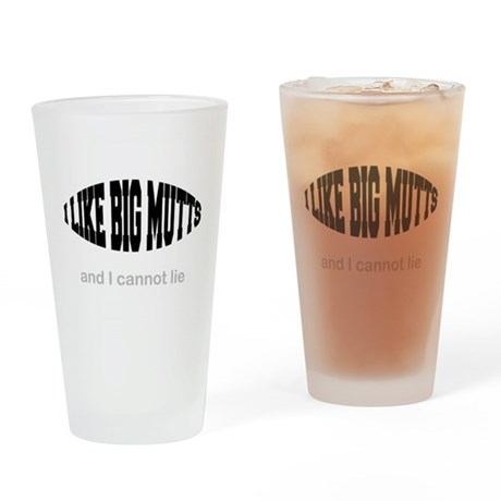 I Like Big Mutts Pint Glass