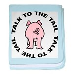 Talk To The Tail Pig baby blanket
