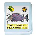 You Hook 'Em Fishing baby blanket