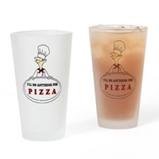 I'LL DO ANYTHING FOR PIZZA Pint Glass