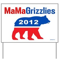 MaMa Grizzlies 2012 Yard Sign