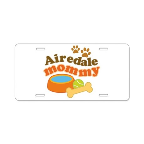 Airedale Mommy Pet Gift Aluminum License Plate