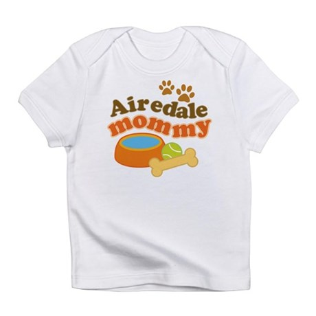 Airedale Mommy Pet Gift Infant T-Shirt