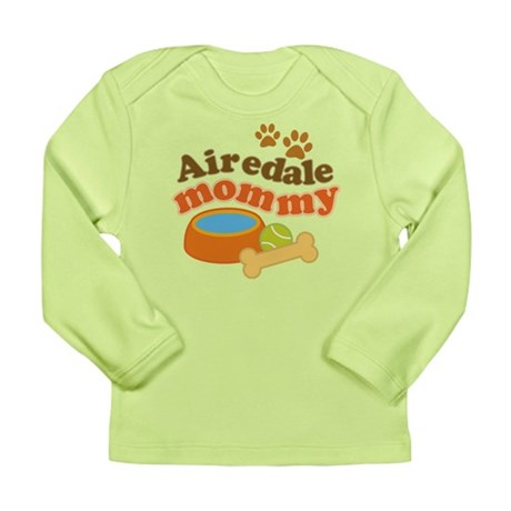 Airedale Mommy Pet Gift Long Sleeve Infant T-Shirt