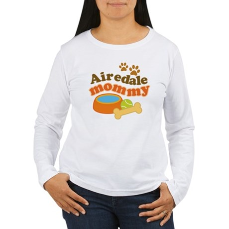 Airedale Mommy Pet Gift Women's Long Sleeve T-Shir