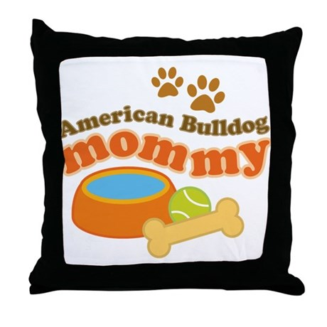 American Bulldog Mommy Pet Gift Throw Pillow