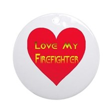 Love My Firefighter Ornament (Round)