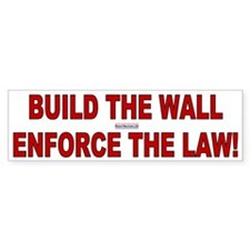 Build the Wall Enforce the Law Bumper Bumper Sticker