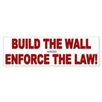 Build the Wall Enforce the Law Bumper Sticker