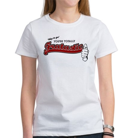 Fratastic Women's T-Shirt