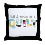 All I Wanna Do... QUILT! Throw Pillow