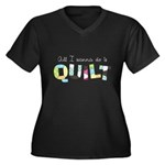 All I Wanna Do... QUILT! Women's Plus Size V-Neck