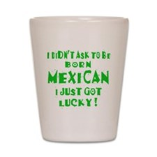Born Lucky ! Shot Glass