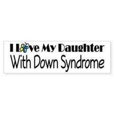 Down Syndrome Daughter Bumper Sticker