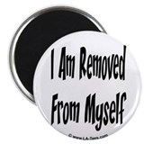 I AM REMOVED FROM MYSELF 2.25&quot; Magnet (100 pack)