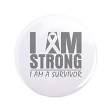 "I am Strong Brain Cancer 3.5"" Button"