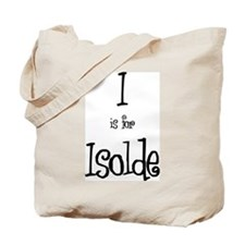 I Is For Isolde Tote Bag