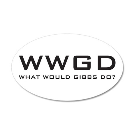What Would Gibbs Do? 22x14 Oval Wall Peel