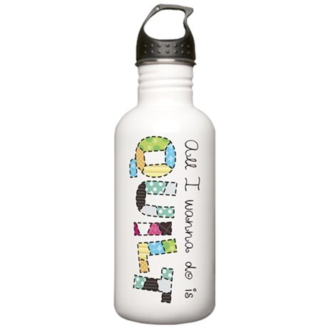 All I Wanna Do... QUILT! Stainless Water Bottle 1.