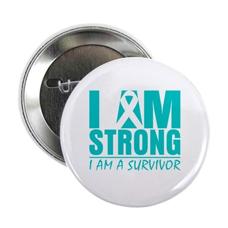 "I am Strong Cervical Cancer 2.25"" Button"