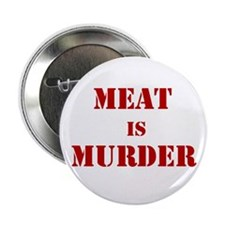 "Meat is Murder Vegetarian/ Vegan 2.25"" Button (10"
