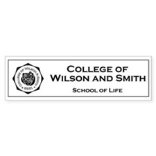 College of Wilson & Smith Bumper Bumper Sticker