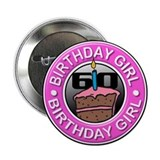 Birthday Girl 60 Years Old 2.25&quot; Button