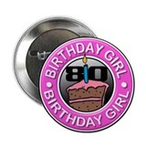 Birthday Girl 80 Years Old 2.25&quot; Button