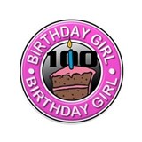 "Birthday Girl 100 Years Old 3.5"" Button"