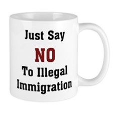 No To Illegal Immigration Mug