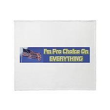 I'm Pro Choice Throw Blanket