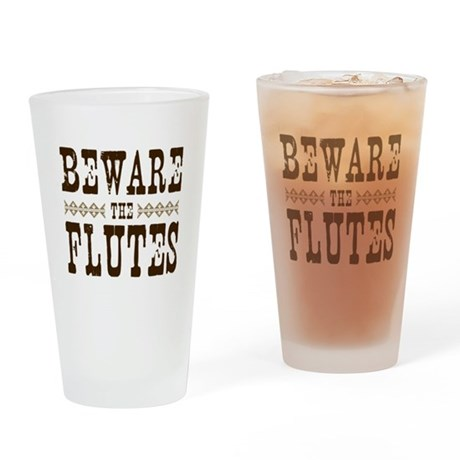 Beware the Flutes Pint Glass