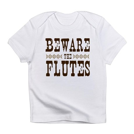 Beware the Flutes Infant T-Shirt