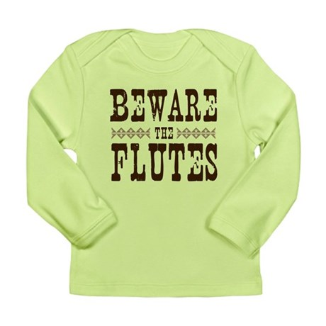 Beware the Flutes Long Sleeve Infant T-Shirt