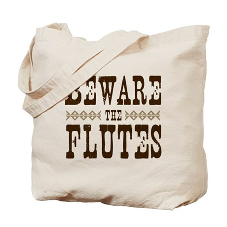 Beware the Flutes Tote Bag