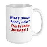 OBAMA - WHAT Shovel Ready Job Mug