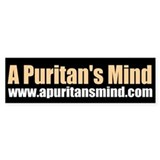 A Puritan's Mind - Bumper Sticker