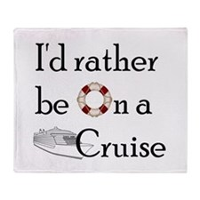I'd Rather Cruise Throw Blanket