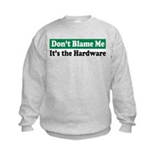 It's the Hardware Sweatshirt