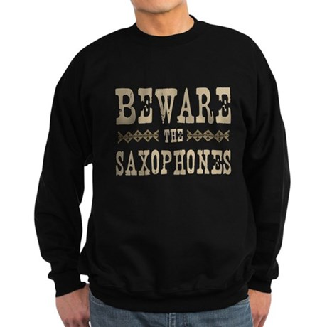 Beware the Saxophones Sweatshirt (dark)