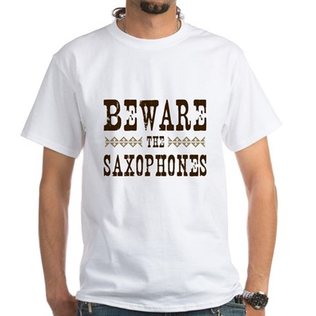 Beware the Saxophones White T-Shirt