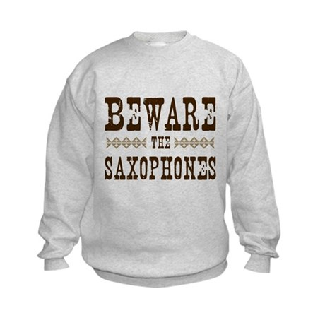 Beware the Saxophones Kids Sweatshirt